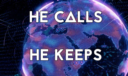 VIDEO: He Calls, He Keeps | God Will Keep His People & Promise